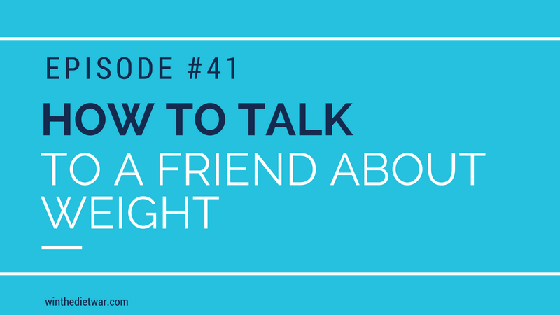 How To Talk To A Friend About Weight